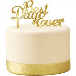 "Cake topper ""Best Day Ever"" - Or"
