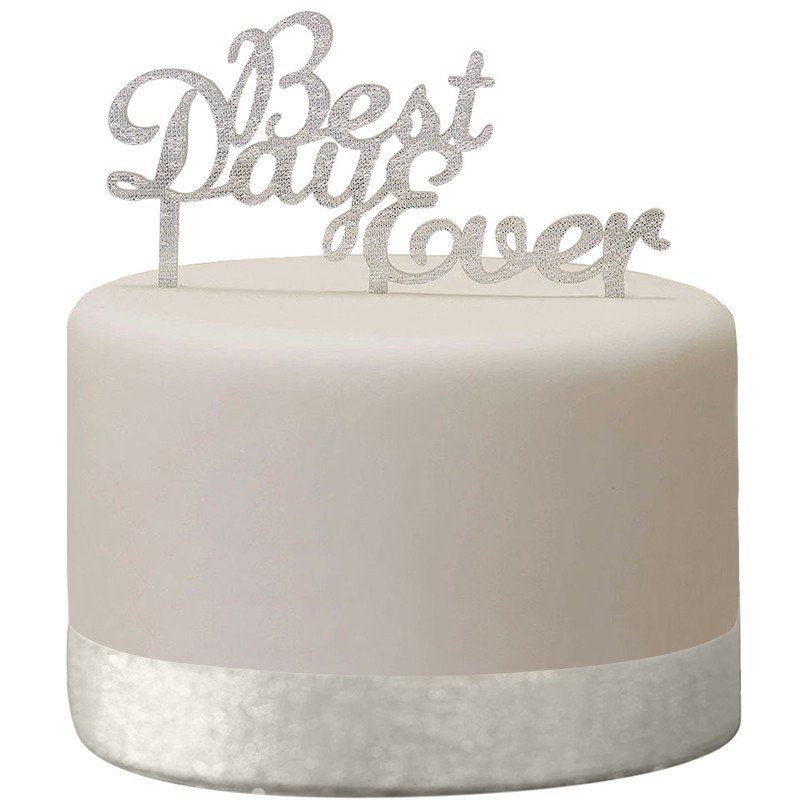 "Cake topper ""Best Day Ever""  argent"